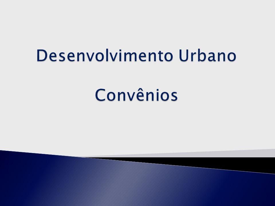 Desenvolvimento Urbano Convênios