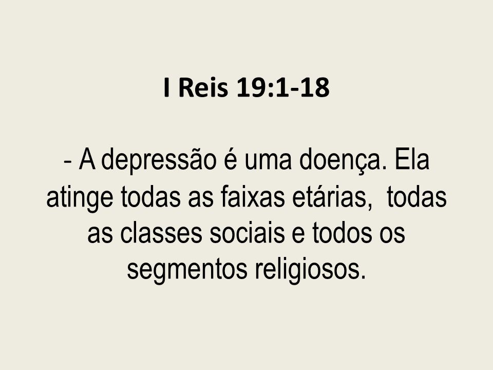 I Reis 19:1-18 - A depressão é uma doença