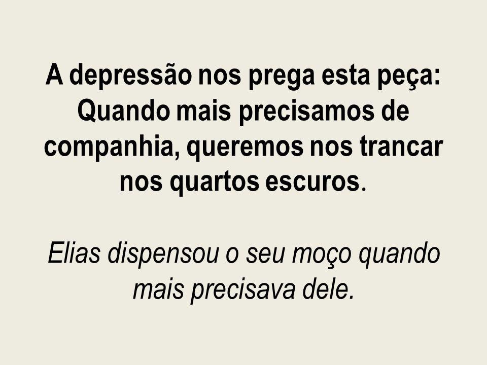 A depressão nos prega esta peça: Quando mais precisamos de companhia, queremos nos trancar nos quartos escuros.