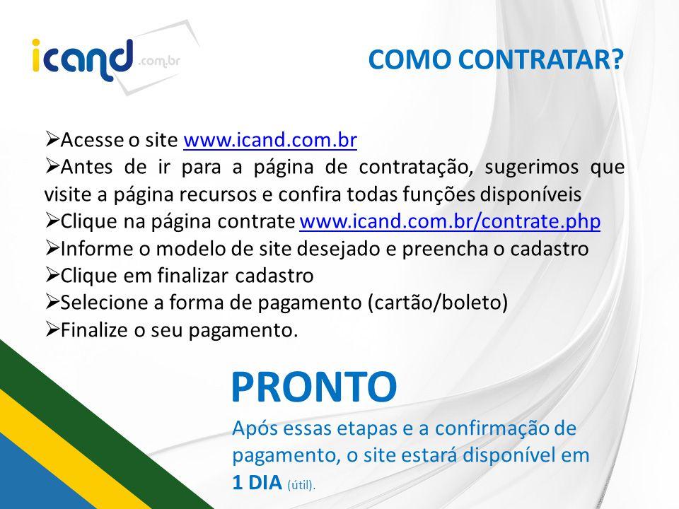 PRONTO COMO CONTRATAR Acesse o site www.icand.com.br
