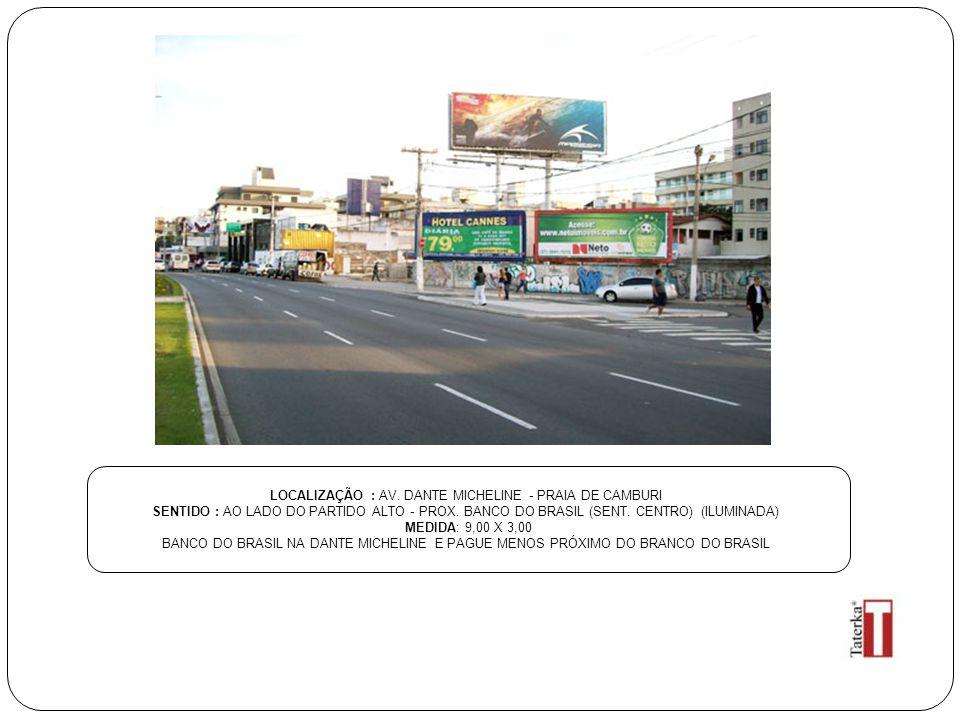 LOCALIZAÇÃO : AV. DANTE MICHELINE - PRAIA DE CAMBURI