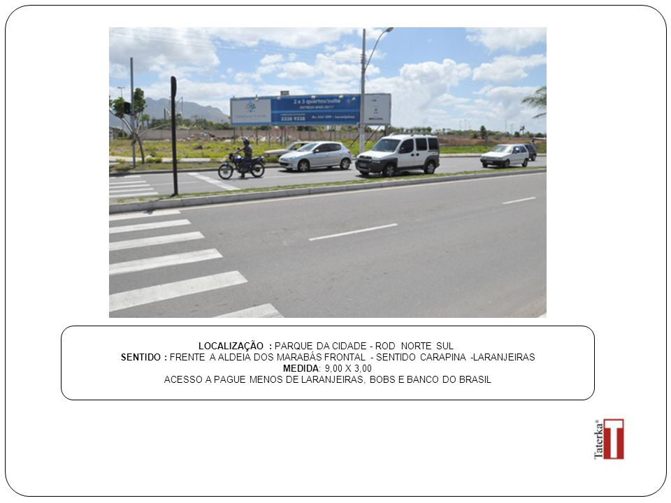 LOCALIZAÇÃO : PARQUE DA CIDADE - ROD NORTE SUL