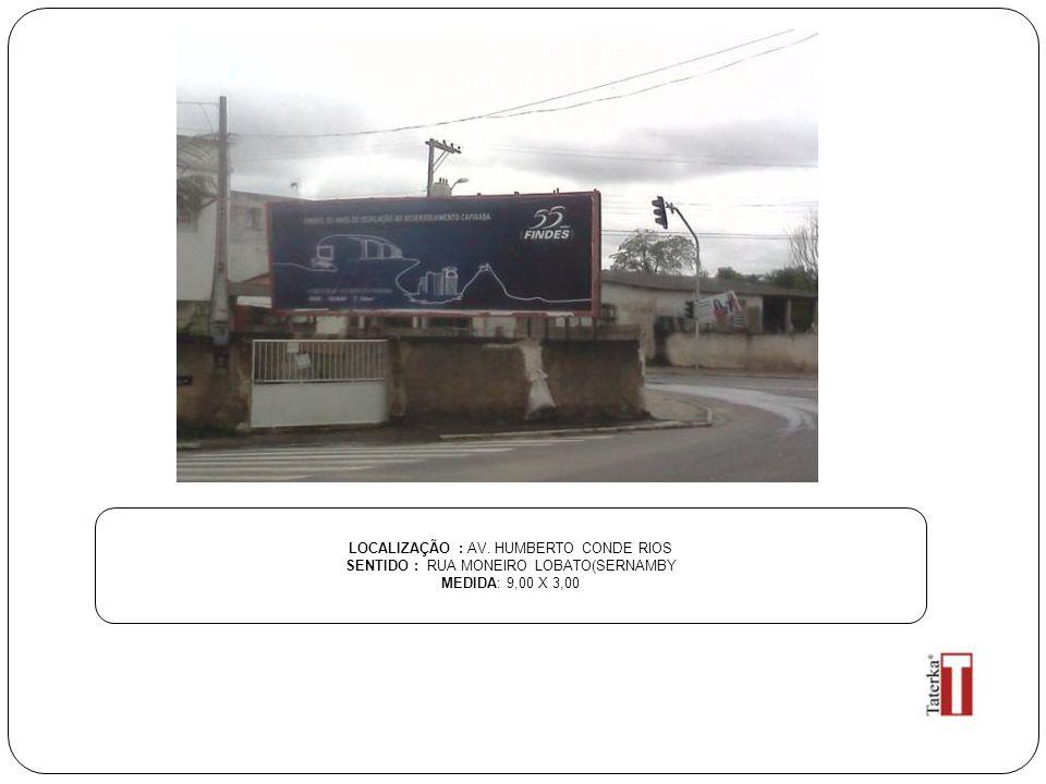 LOCALIZAÇÃO : AV. HUMBERTO CONDE RIOS