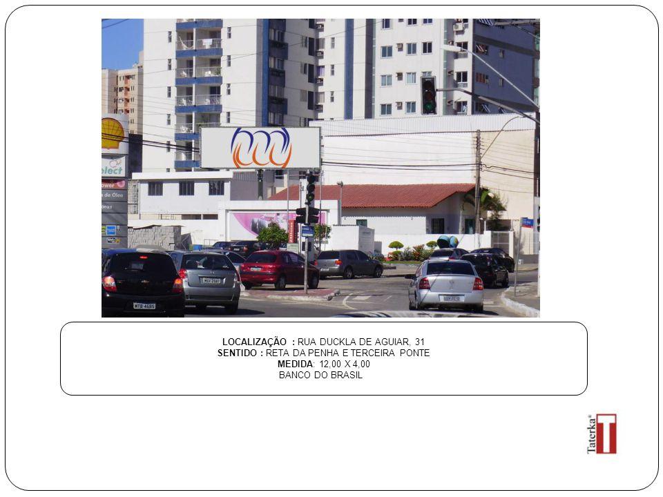 LOCALIZAÇÃO : RUA DUCKLA DE AGUIAR, 31