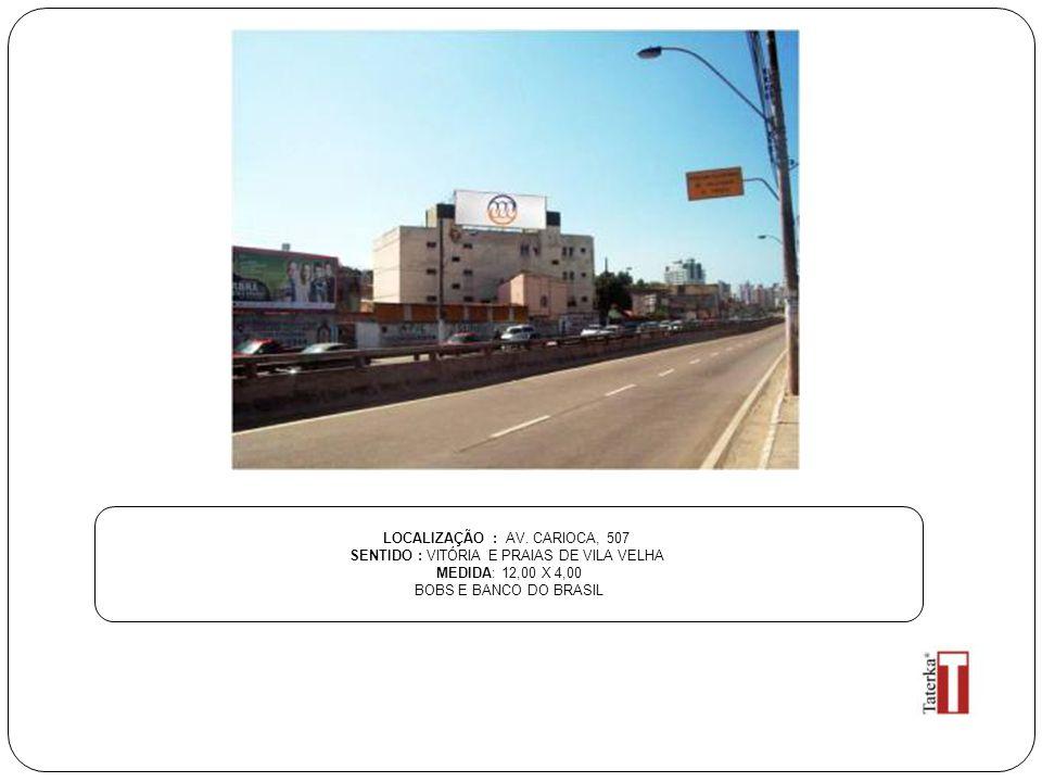 LOCALIZAÇÃO : AV. CARIOCA, 507