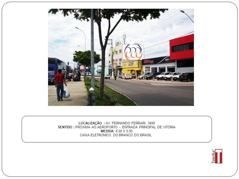 LOCALIZAÇÃO : AV. FERNANDO FERRARI, 3499