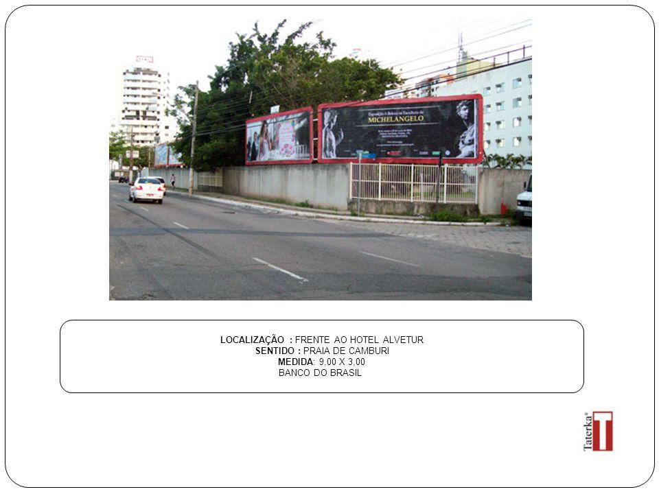 LOCALIZAÇÃO : FRENTE AO HOTEL ALVETUR SENTIDO : PRAIA DE CAMBURI