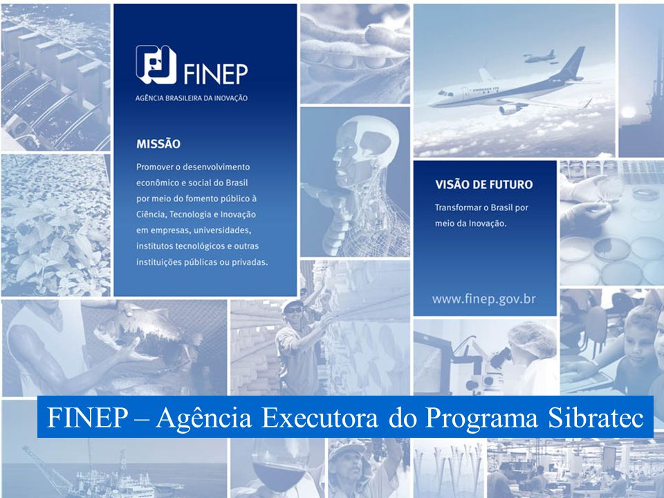 FINEP – Agência Executora do Programa Sibratec