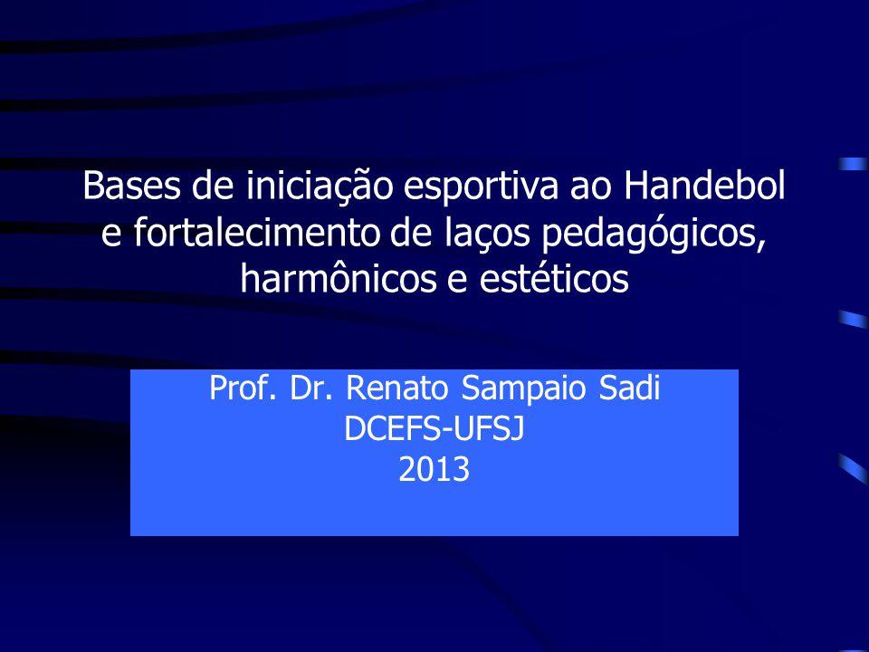 Prof. Dr. Renato Sampaio Sadi DCEFS-UFSJ 2013