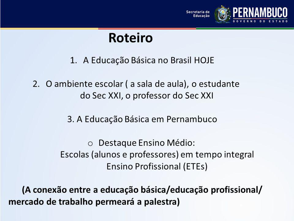 Roteiro A Educação Básica no Brasil HOJE