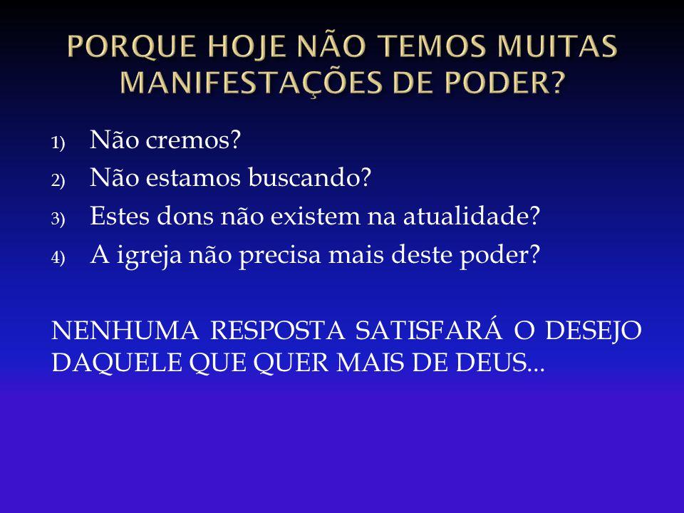 PORQUE HOJE NÃO TEMOS MUITAS MANIFESTAÇÕES DE PODER