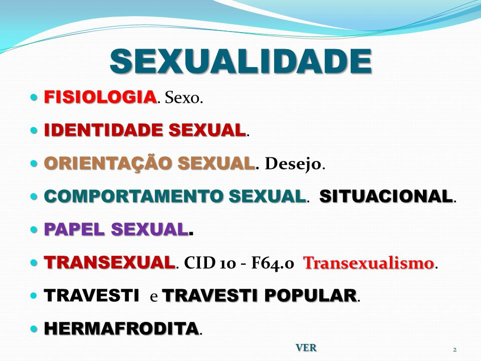 SEXUALIDADE FISIOLOGIA. Sexo. IDENTIDADE SEXUAL.