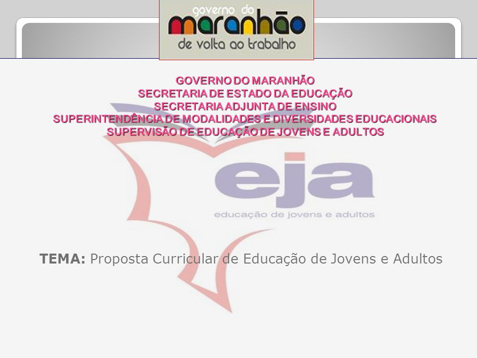 TEMA: Proposta Curricular de Educação de Jovens e Adultos