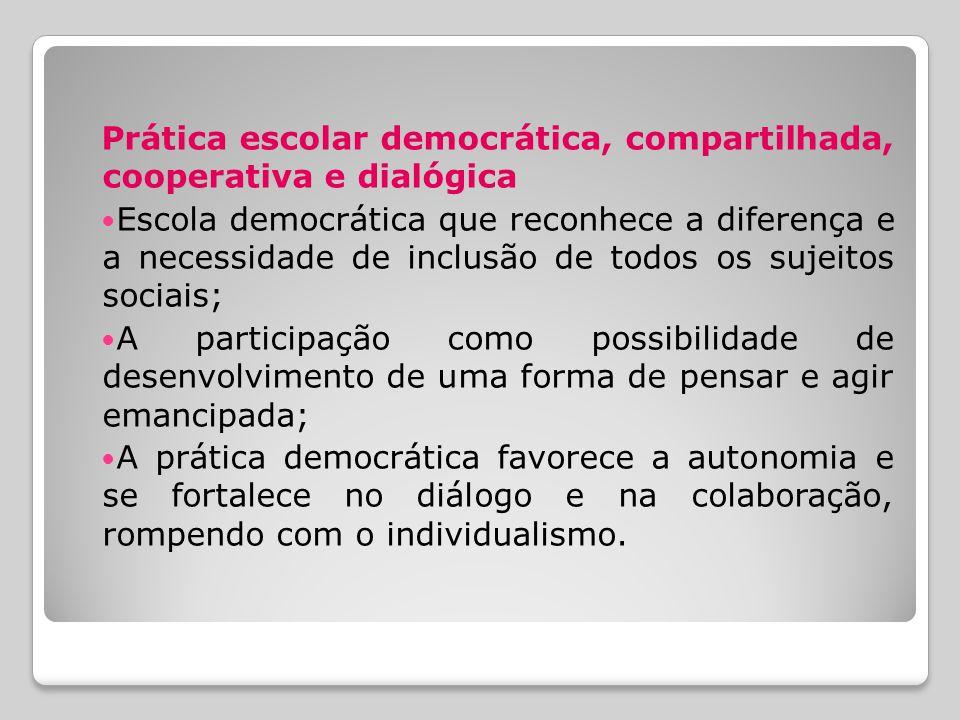 Prática escolar democrática, compartilhada, cooperativa e dialógica