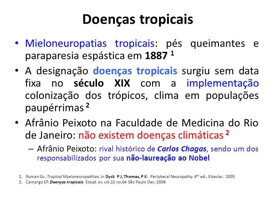 Doenças tropicais Mieloneuropatias tropicais: pés queimantes e paraparesia espástica em 1887 1.