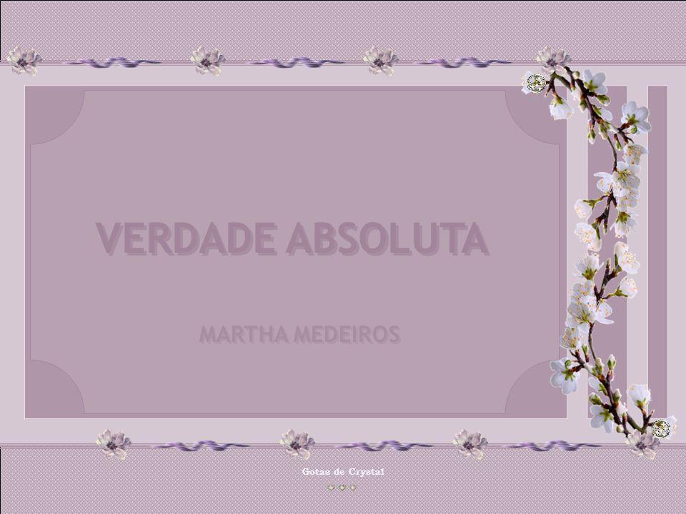 VERDADE ABSOLUTA MARTHA MEDEIROS Gotas de Crystal
