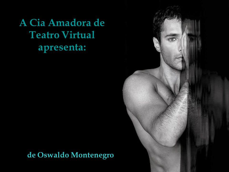 A Cia Amadora de Teatro Virtual apresenta: