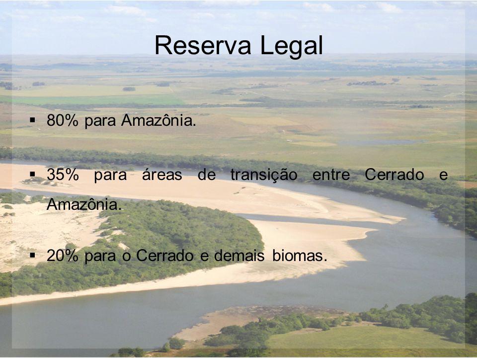 Reserva Legal 80% para Amazônia.