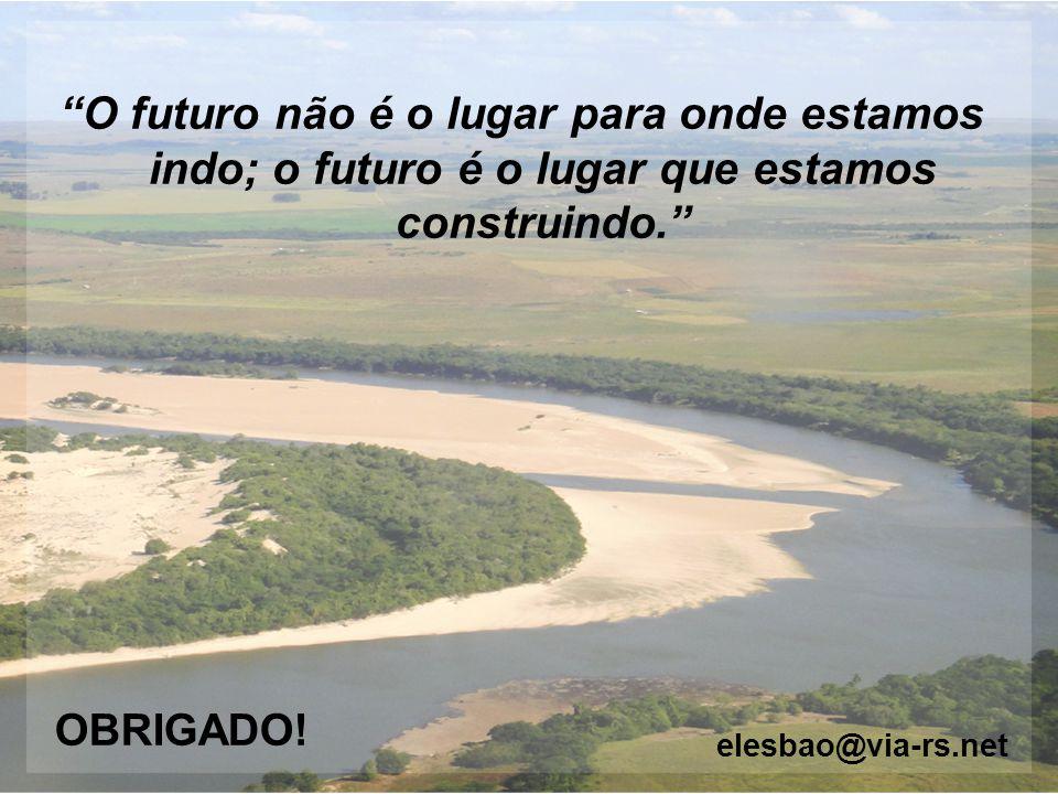O futuro não é o lugar para onde estamos indo; o futuro é o lugar que estamos construindo.