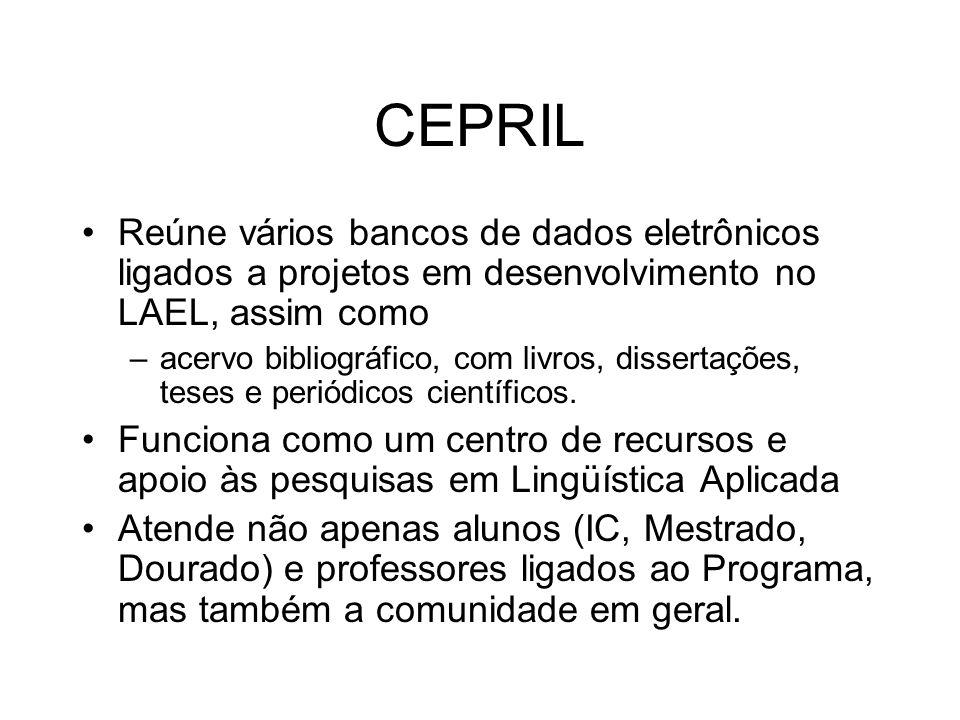 CEPRIL Reúne vários bancos de dados eletrônicos ligados a projetos em desenvolvimento no LAEL, assim como.