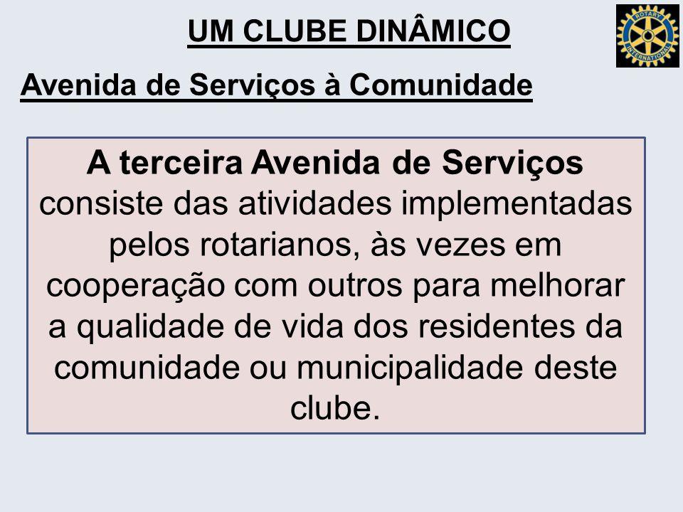 UM CLUBE DINÂMICO Avenida de Serviços à Comunidade.