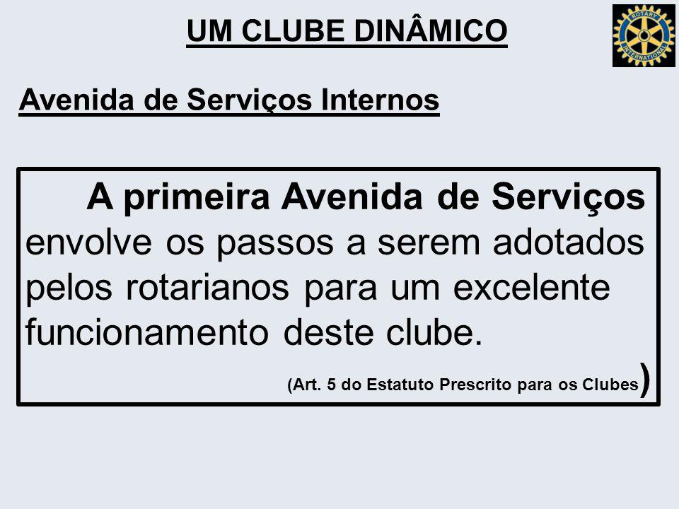 UM CLUBE DINÂMICO Avenida de Serviços Internos.
