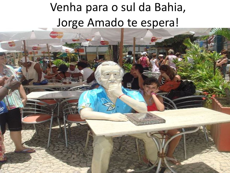 Venha para o sul da Bahia, Jorge Amado te espera!