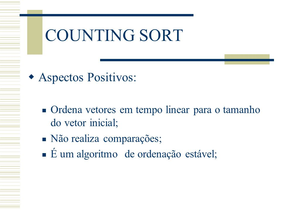 COUNTING SORT Aspectos Positivos: