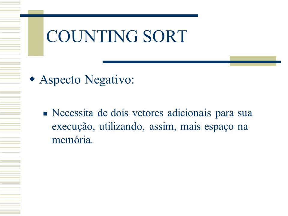 COUNTING SORT Aspecto Negativo: