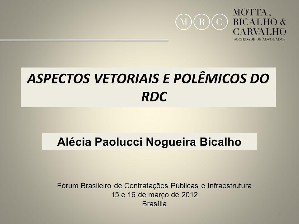 ASPECTOS VETORIAIS E POLÊMICOS DO RDC Alécia Paolucci Nogueira Bicalho