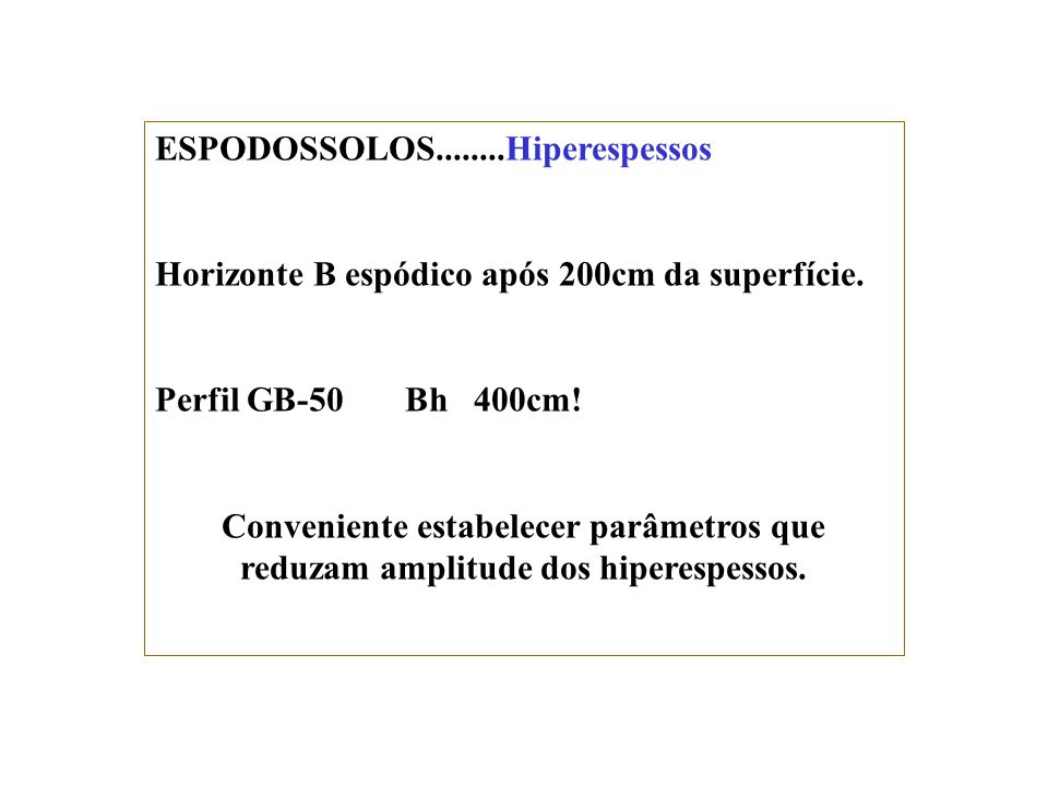 ESPODOSSOLOS........Hiperespessos