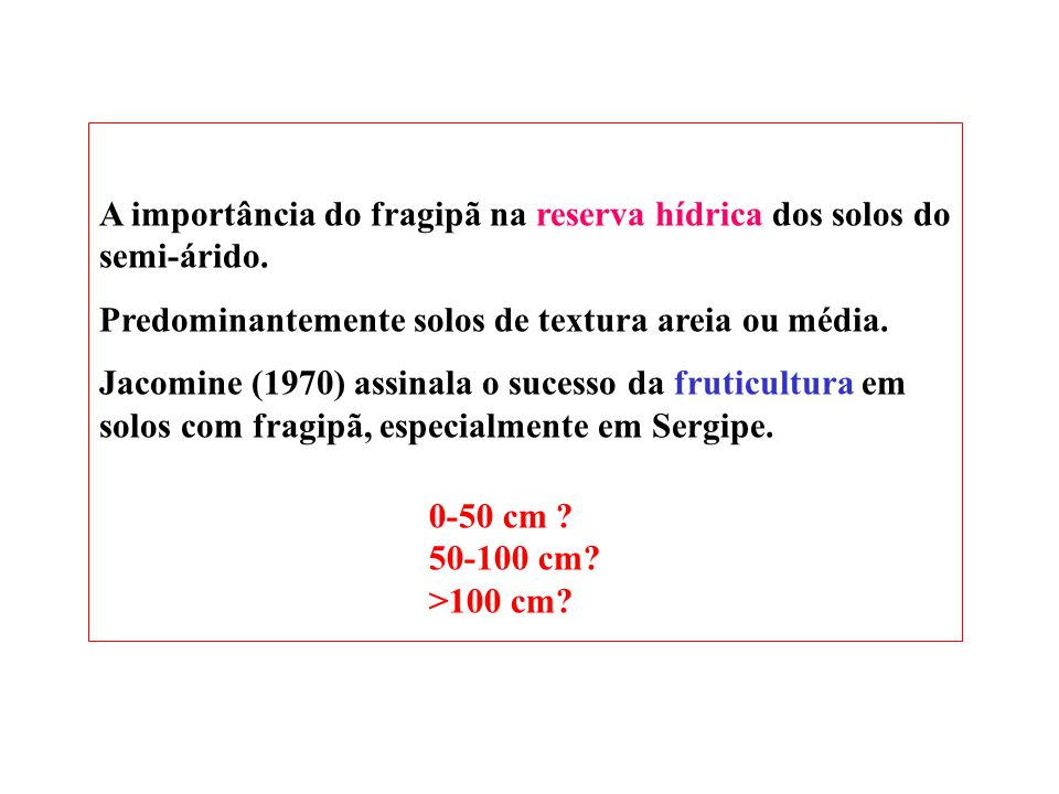 A importância do fragipã na reserva hídrica dos solos do semi-árido.