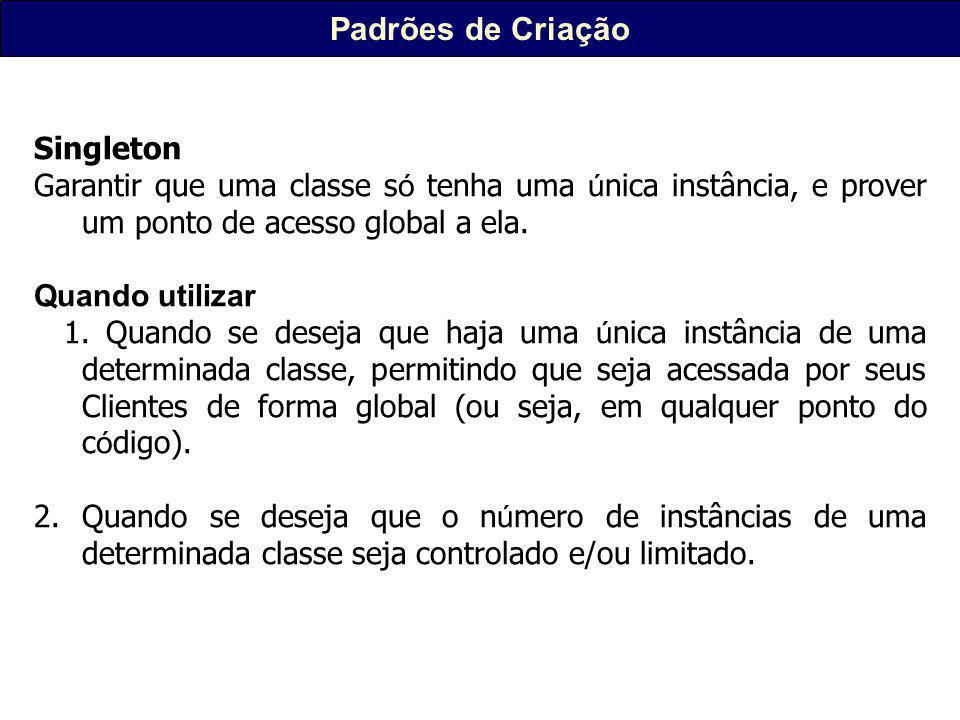 Padrões de Criação Singleton