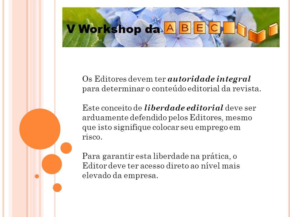Os Editores devem ter autoridade integral para determinar o conteúdo editorial da revista.