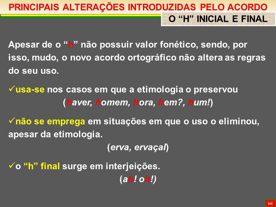 PRINCIPAIS ALTERAÇÕES INTRODUZIDAS PELO ACORDO O H INICIAL E FINAL