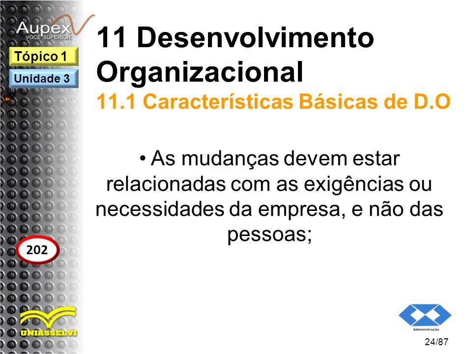 11 Desenvolvimento Organizacional 11.1 Características Básicas de D.O