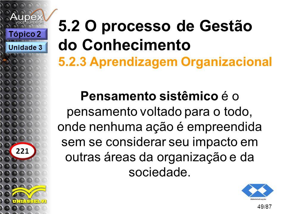 5. 2 O processo de Gestão do Conhecimento 5. 2
