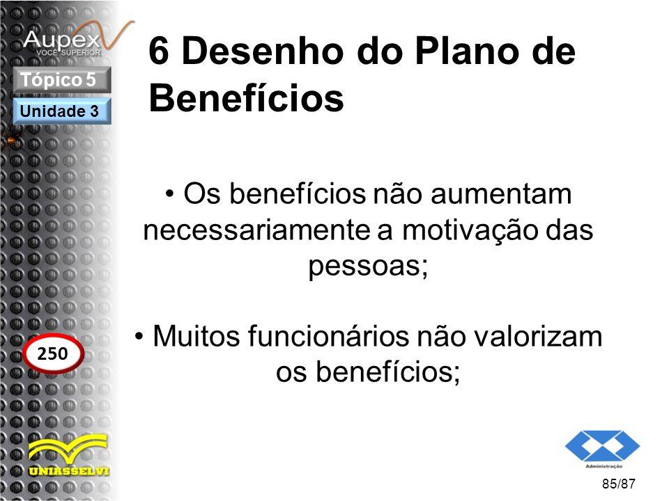 6 Desenho do Plano de Benefícios