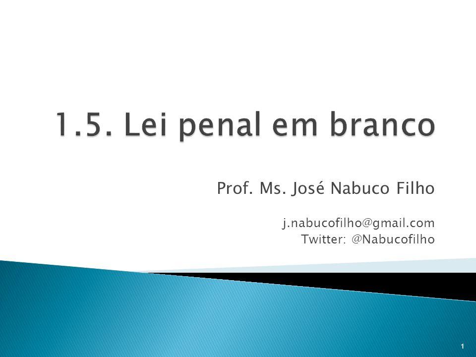 1.5. Lei penal em branco Prof. Ms. José Nabuco Filho