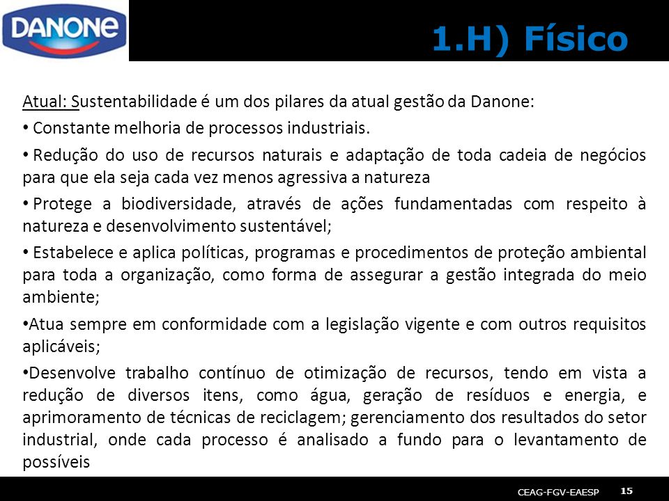 1.H) Físico Atual: Sustentabilidade é um dos pilares da atual gestão da Danone: Constante melhoria de processos industriais.
