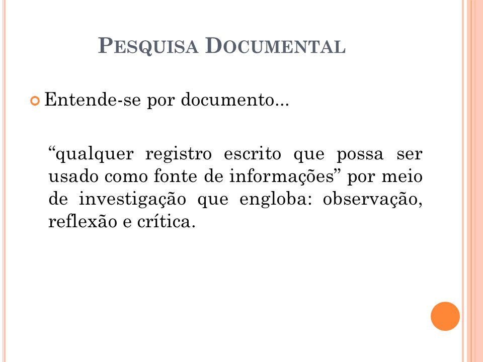 Pesquisa Documental Entende-se por documento...