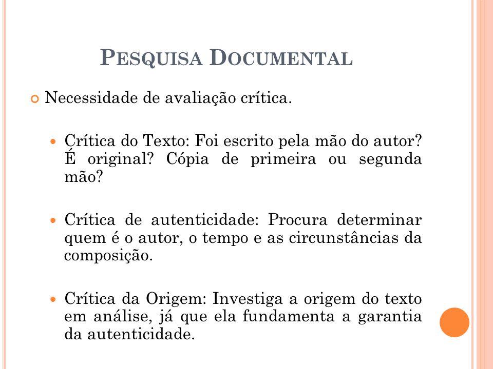 Pesquisa Documental Necessidade de avaliação crítica.