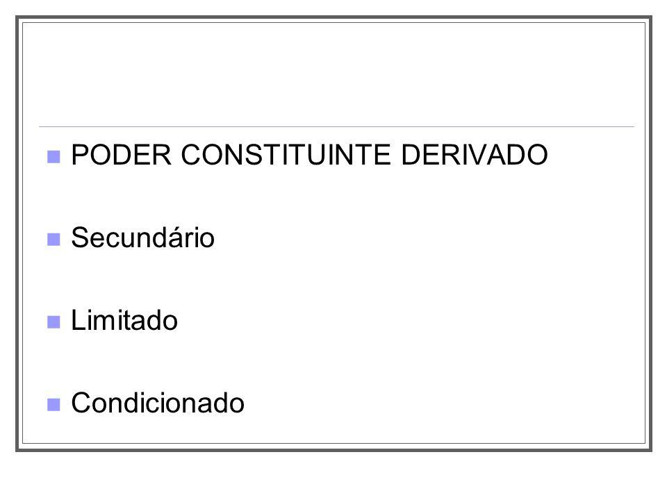 PODER CONSTITUINTE DERIVADO