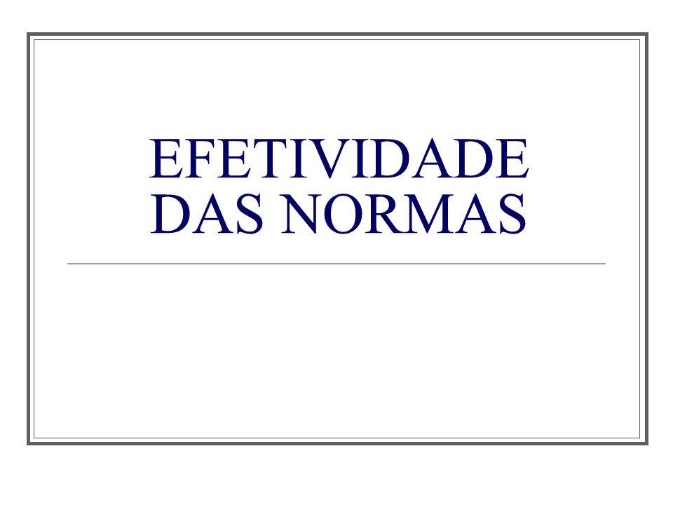EFETIVIDADE DAS NORMAS