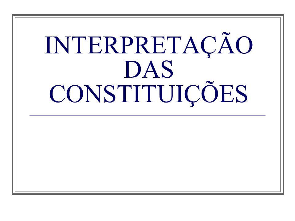 INTERPRETAÇÃO DAS CONSTITUIÇÕES