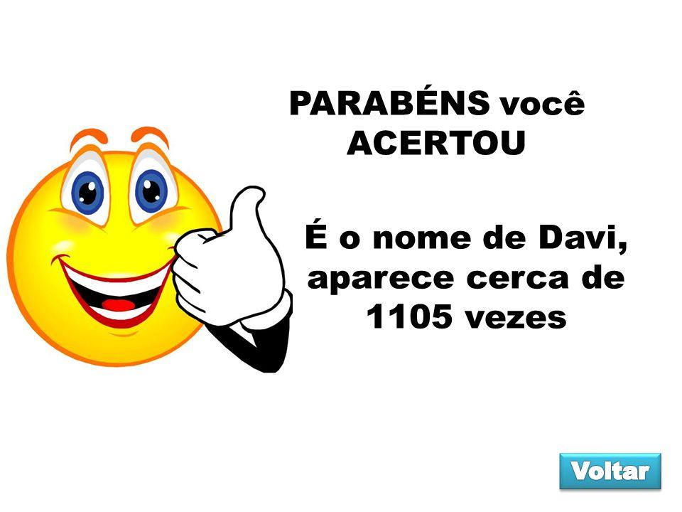 É o nome de Davi, aparece cerca de 1105 vezes
