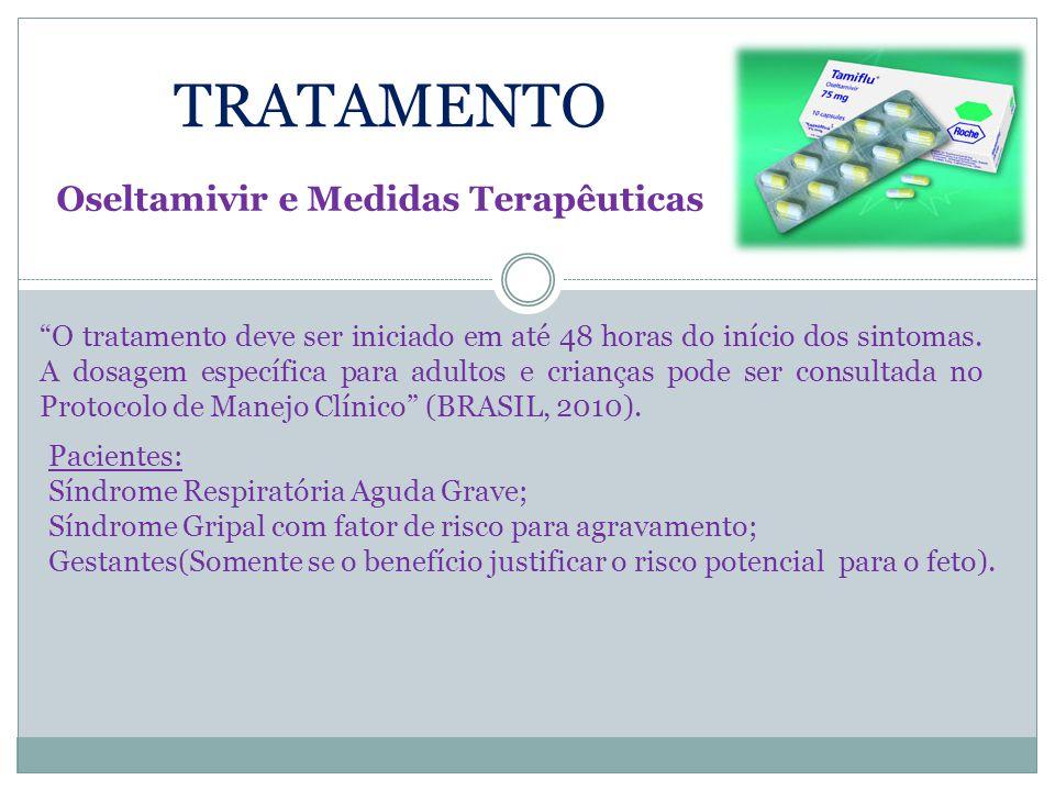 TRATAMENTO Oseltamivir e Medidas Terapêuticas