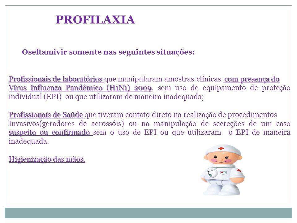 PROFILAXIA Oseltamivir somente nas seguintes situações: