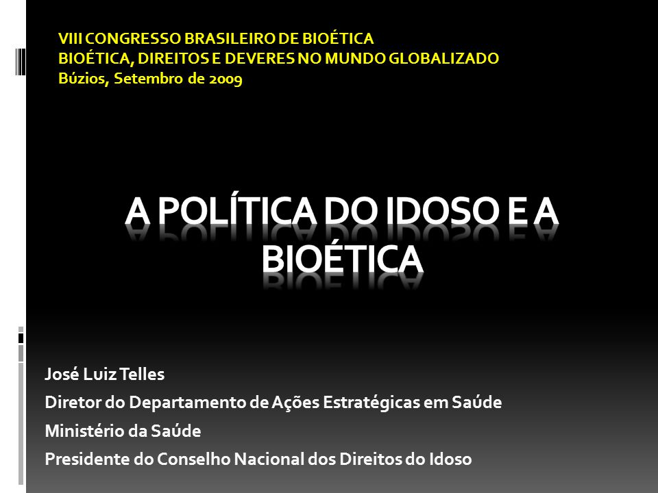 A POLÍTICA DO IDOSO E A BIOÉTICA