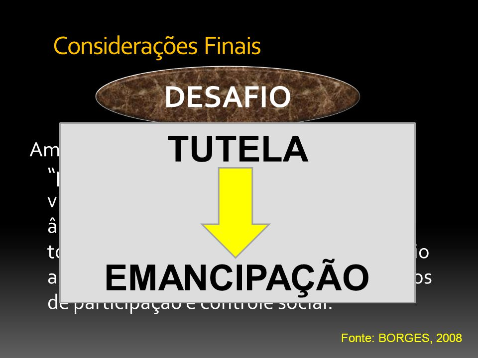 TUTELA EMANCIPAÇÃO DESAFIO Considerações Finais